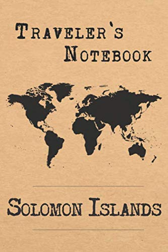 Traveler's Notebook Solomon Islands: 6x9 Travel Journal or Diary with prompts, Checklists and Bucketlists perfect gift for your Trip to Solomon Islands for every Traveler
