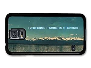 AMAF ? Accessories Everything is Going To Be Alright Life & Love Inspirational Quote case for Samsung Galaxy S5