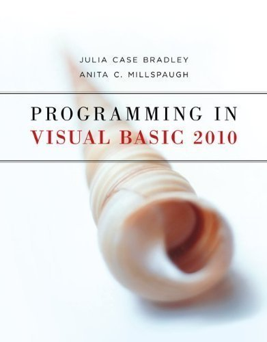 Programming in Visual Basic 2010 1st (first) Edition by Bradley, Julia Case, Millspaugh, Anita published by McGraw-Hill/Irwin (2010) by McGraw-Hill/Irwin