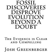 Fossil Discoveries Disprove Evolution Beyond A Doubt