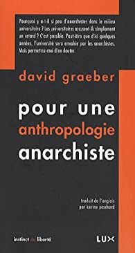 Pour une anthropologie anarchiste par David Graeber