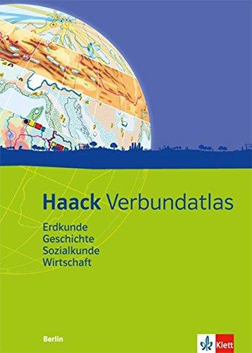 Haack Verbundatlas Erdkunde, Geschichte, Sozialkunde, Wirtschaft. Ausgabe Berlin: Atlas mit Arbeitsheft Klasse 5-10