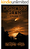 Wormwood Dawn: Episode I: An Apocalyptic Serial