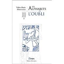 ALPHABETS DE L'OUBLI (LES)