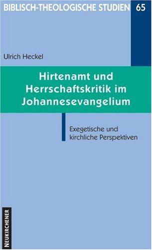 Hirtenamt und Herrschaftskritik: Die urchristlichen Ämter aus johanneischer Sicht