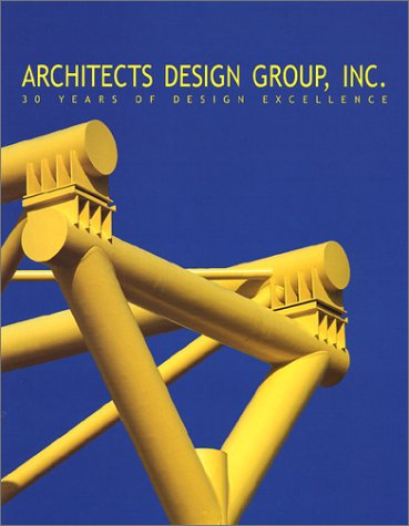 Download Architects Design Group, Inc.: 30 Years of Design Excellence pdf
