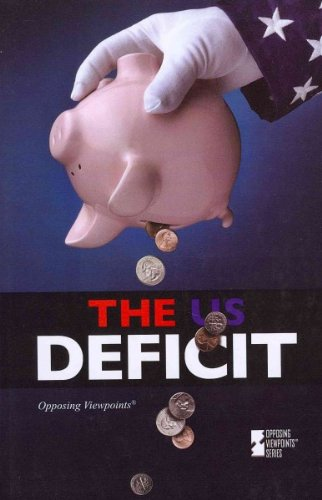The Us Deficit (Opposing Viewpoints) The Us Deficit