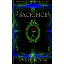 Sacrifice (The Forever Series) (Volume 10) by Eve Newton (2015-03-02)
