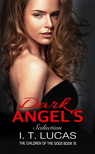 DARK ANGEL'S SEDUCTION (The Children Of The Gods Paranormal Romance Series Book 15) cover