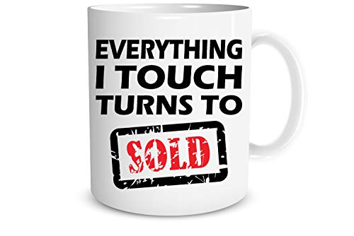 Everything I Touch Turns To Sold - Funny Salesman Mug - Great Gift for Realtor, Broker, Car Salesman, Real Estate Agent, Boss, Co-Workers, Employees, Mom, Dad, Siblings, Grandfather, Grandma & Friends