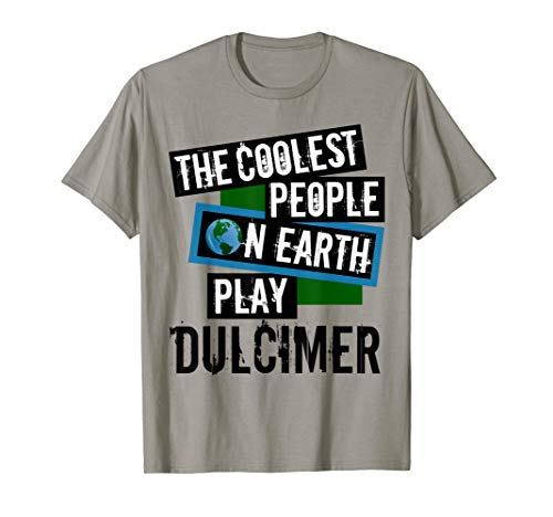The Coolest People on Earth Play Dulcimer Fun String Instrument T-Shirt