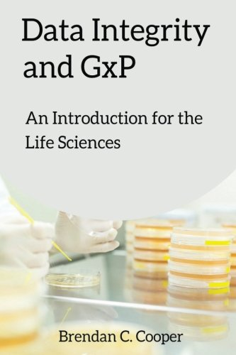 - Data Integrity and GxP: An Introduction for the Life Sciences