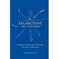Walczak, B: Balanchine the Teacher: Fundamentals That