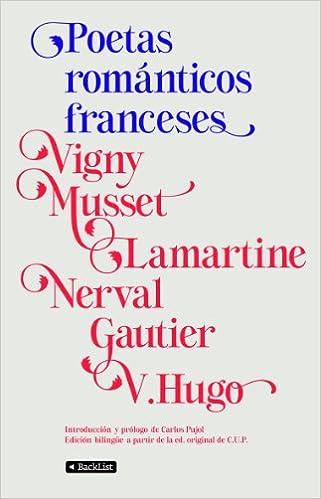 Poetas románticos franceses (BackList Selectos): Amazon.es: Varios autores, Carlos Pujol: Libros