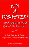 It's a Disaster!... and What Are You Gonna Do about It?, Bill Liebsch and Janet Liebsch, 1930131011