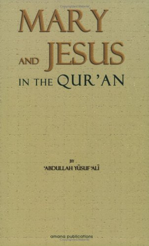 The Story Of Mary And Jesus In The Quran: Reprinted From The Meaning Of The Holy Quran