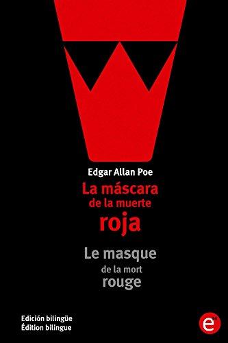 La máscara de la muerte roja/Le masque de la mort rouge: Edición bilingüe