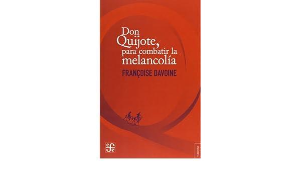 DON QUIJOTE PARA COMBATIR LA MELANCOLIA (Spanish Edition): Davoine Françoise: 9789505579365: Amazon.com: Books