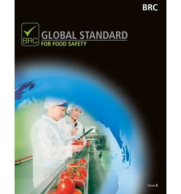 [(BRC Global Standard for Food Safety: Issue 6 * * )] [Author: British Retail Consortium] [Jul-2011] ebook