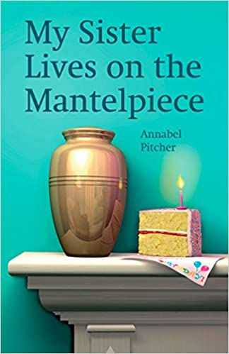 My Sister Lives On The Mantelpice por Annabel Pitcher epub
