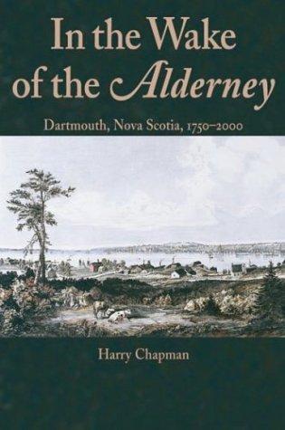 In the wake of the Alderney : Dartmouth, Nova Scotia, 1750-2000