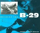 Building the B-29, Jacob Vander Meulen, 1560986093