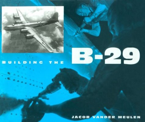 Building the B-29 (Smithsonian History of Aviation and Spaceflight)