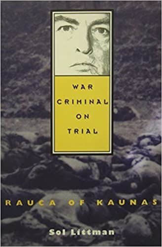 Book War Criminal on Trial - Rauca of Kaunas by Sol Littman (2014-12-31)