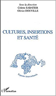 Cultures, insertions et santé par Colloque Centre culturel international
