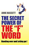 Secret Power of the F Word, Anne Hassett, 1846941628