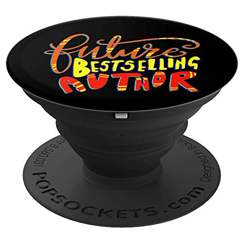 Future Bestselling Author Funny Novelist Book Writer Writers PopSockets Grip and Stand for Phones and Tablets