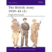 The British Army 1939-45 (1): North-West Europe: North West Europe Pt.1 (Men-at-Arms)