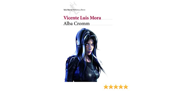 Amazon.com: Alba Cromm (Spanish Edition) eBook: Vicente Luis Mora: Kindle Store