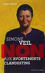 """Afficher """"Simone Veil / non aux avortements clandestins"""""""