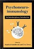 Psychoneuroimmunology: An Interdisciplinary Introduction