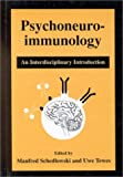 Psychoneuroimmunology: An Interdisciplinary Introduction
