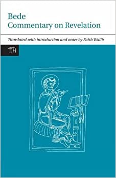 Book Bede: Commentary on Revelation (Translated Texts for Historians LUP)