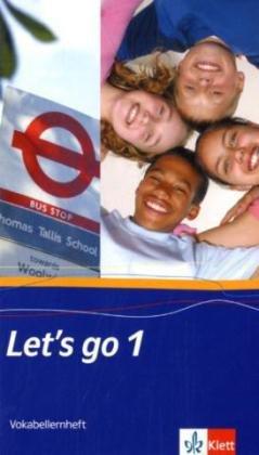 Let's go. Englisch als 1. Fremdsprache. Lehrwerk für Hauptschulen / Teil 1 (1. Lehrjahr): Vokabellernheft
