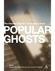 Popular Ghosts: The Haunted Spaces of Everyday Culture