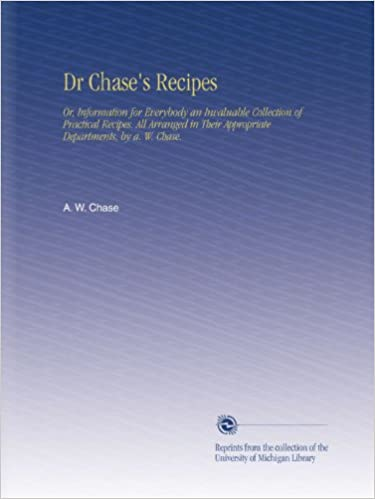 Dr Chase's Recipes: Or, Information for Everybody an