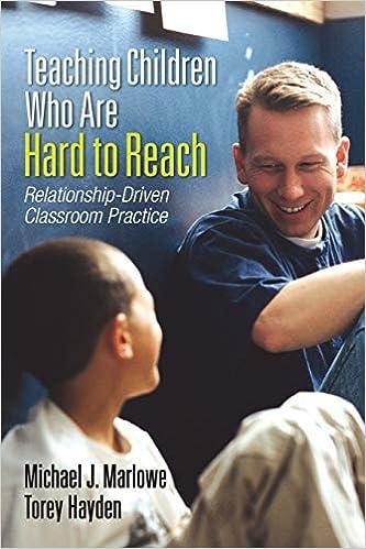 Teaching Children Who Are Hard to Reach: Relationship-Driven Classroom  Practice: Marlowe, Michael J., Hayden, Torey: 9781452244440: Amazon.com:  Books
