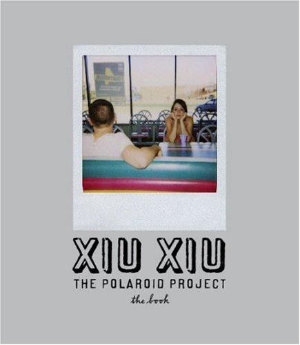 Download Xiu Xiu: The Polaroid Project: The Book PDF