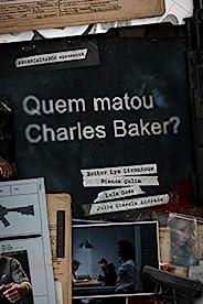 Quem Matou Charles Baker?