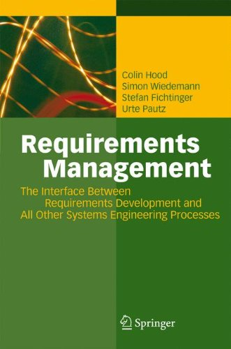 Requirements Management: The Interface Between Requirements Development and All Other Systems Engineering Processes pdf