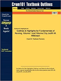 Outlines & Highlights for Fundamentals of Nursing, Volume 1 and Volume 2 by Judith M. Wilkinson by Cram101 Textbook Reviews (2009-09-29)