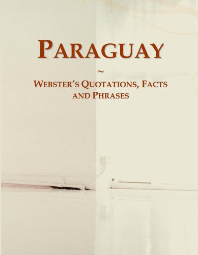 Paraguay: Webster's Quotations, Facts and Phrases...