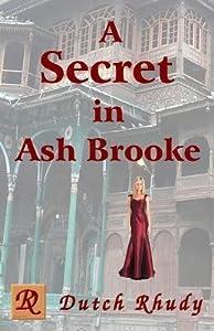 [ A Secret in Ash Brooke By Rhudy, Dutch ( Author ) Paperback 2014 ]