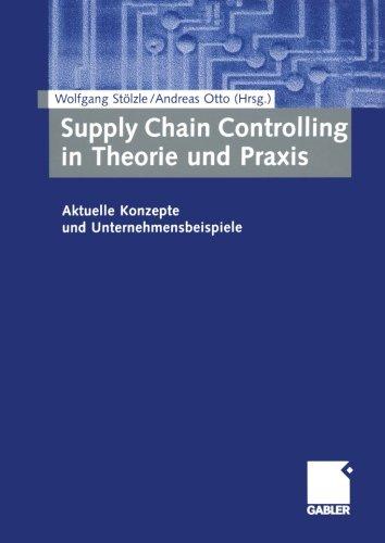 Supply Chain Controlling in Theorie und Praxis: Aktuelle Konzepte und Unternehmensbeispiele (German Edition)