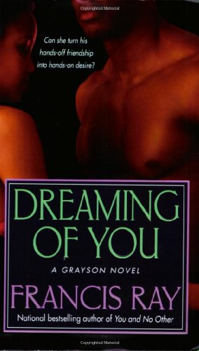 Dreaming of You (The Graysons, Book 3) by Ray, Francis