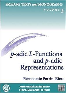 P-Adic L-Functions and P-Adic Representations (Smf/Ams Texts